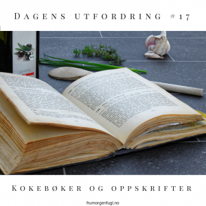 Dagens utfordring #17: Kokebøker og oppskrifter