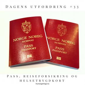 Dagens utfordring #33: Pass, reiseforsikring og helsetrygdkort