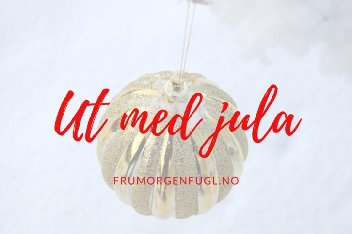 Ut med jula